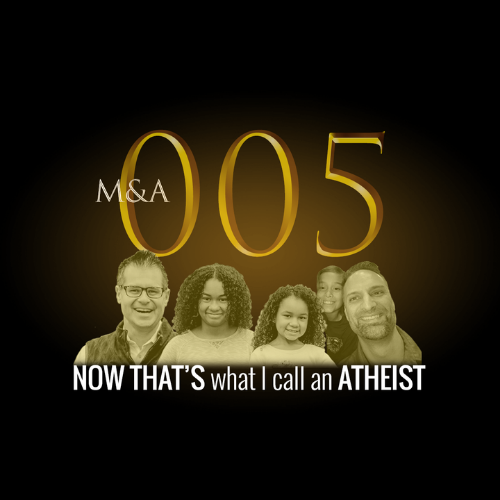 M&A005 – Now THAT's What I Call an Atheist! (BONUS episode)