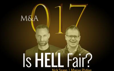 M&A017 – Is Hell Fair?