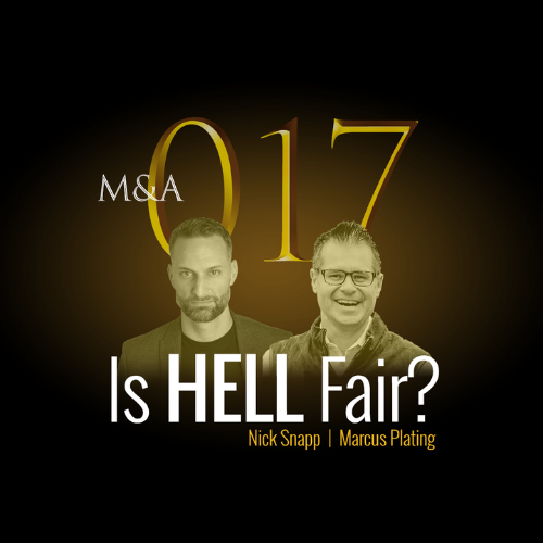 M&A017 – Is Hell Fair?