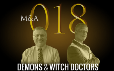 M&A018 – Demons & Witch Doctors (w/ Drew Smith & Patrick Wandera)