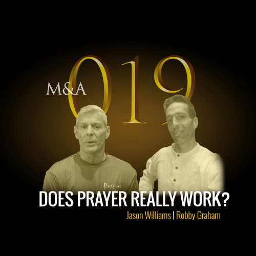 "M&A019 – Does Prayer Really Work? (w/ Robby Graham & Jason ""Stray Cat"" Williams)"