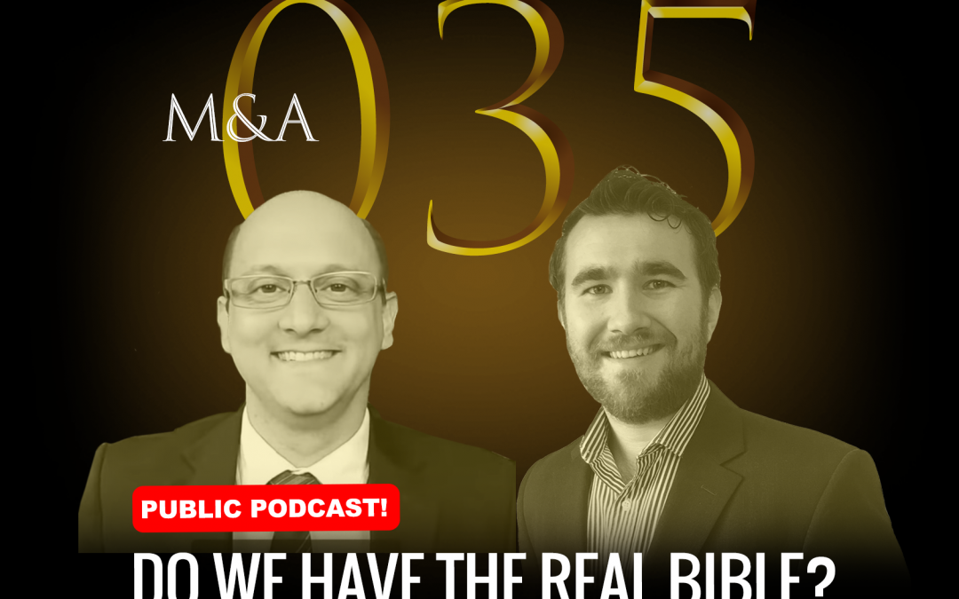 M&A035 – Do We Have the REAL Bible? (w/ Patrick Walsh & Dr. Chris Berg – LIVE! At The Raleigh Market)
